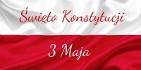 Czytaj więcej: Święto Konstytucji 3 Maja