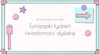 Czytaj więcej: Europejski Tydzień Świadomości Dysleksji.